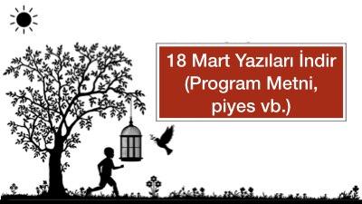 18 Mart Yazıları İndir (Program Metni, piyes vb.)
