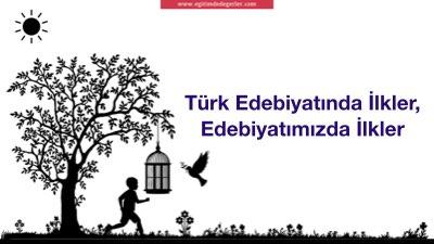Türk Edebiyatında İlkler, Edebiyatımızda İlkler