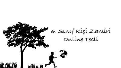 6. Sınıf Kişi Zamiri Online Testi