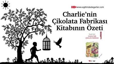 Charlie'nin Çikolata Fabrikası Kitabının Özeti